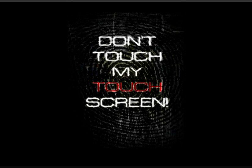Don't Touch My Screen Computer Wallpapers, Desktop Backgrounds .
