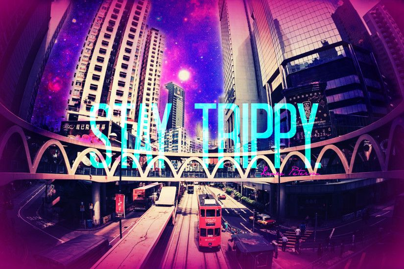 Stay Trippy HD Desktop Wallpaper, Background Image