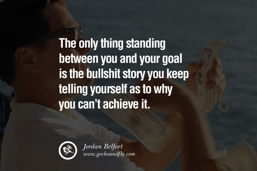 The only thing standing between you and your goal is the bullshit story you  keep telling