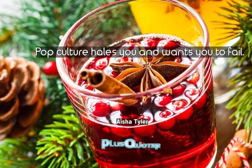 "Download Wallpaper with inspirational Quotes- ""Pop culture hales you and  wants you to fail"