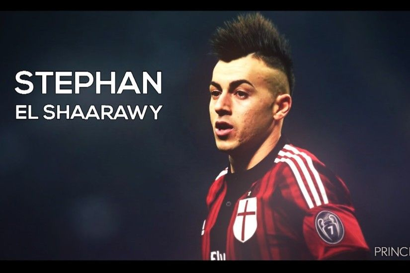 Stephan El Shaarawy - AC Milan Memories - Goals & Skills 2011/15 - HD -  YouTube