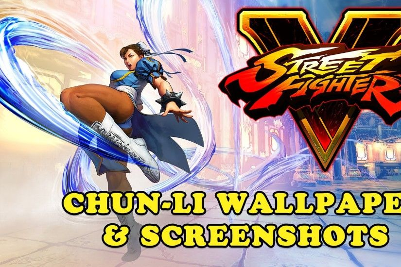 Street Fighter V - Chun Li Wallpaper and Screenshots (Download Link) -  YouTube