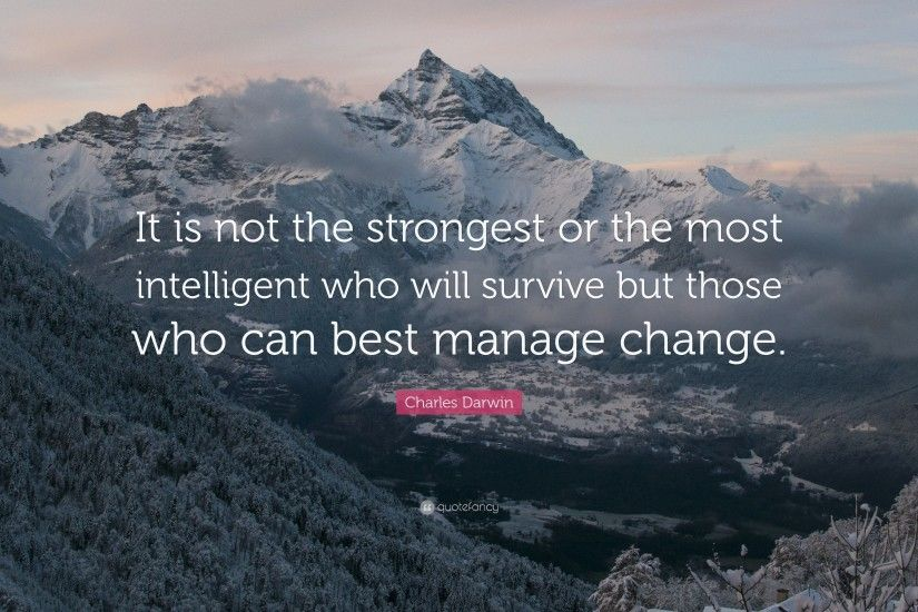 "Charles Darwin Quote: ""It is not the strongest or the most intelligent who  will"