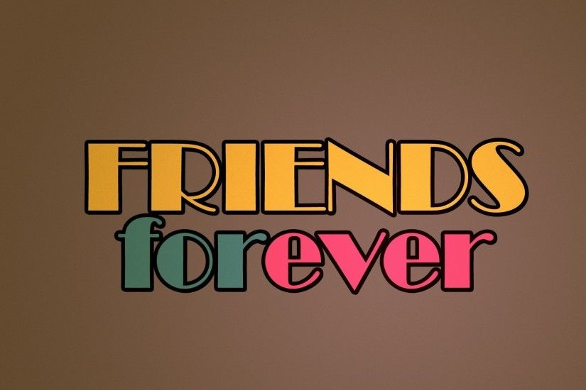 Cute friends forever saying on background