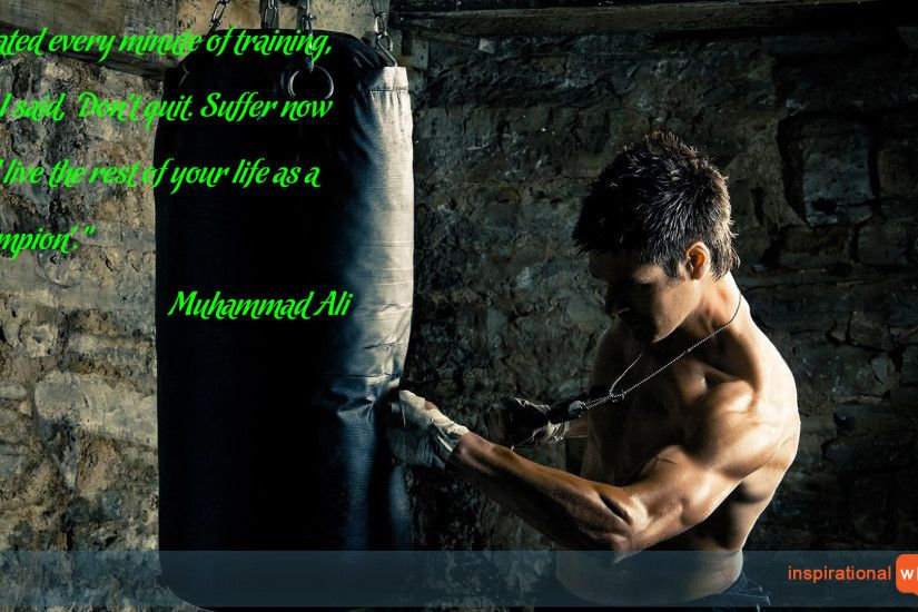 "Inspirational Wallpaper Quote by Muhammad Ali ""I hated every minute of  training, but I"