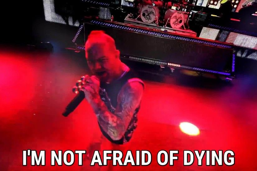 I'm not afraid of dying / Five Finger Death Punch