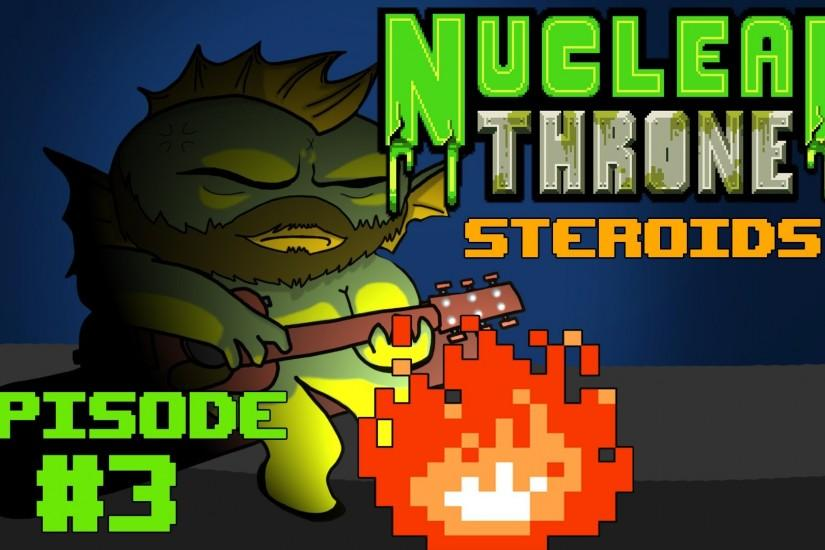 Nuclear Throne: Episode 3 Steroids (Sick Whiskey)