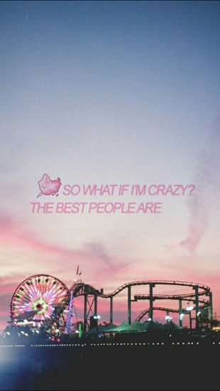 Melanie Martinez wallpaper- All the best people are crazy