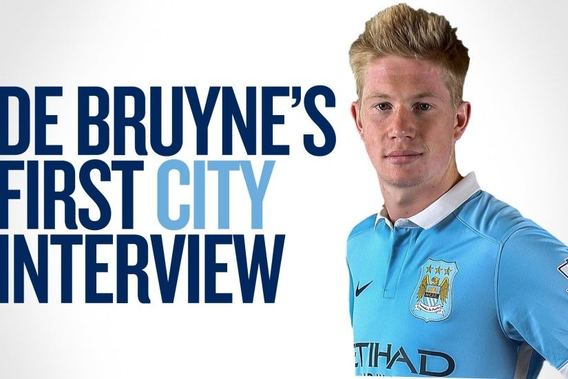 DE BRUYNE'S FIRST INTERVIEW | Exclusive With New Man City Signing - YouTube