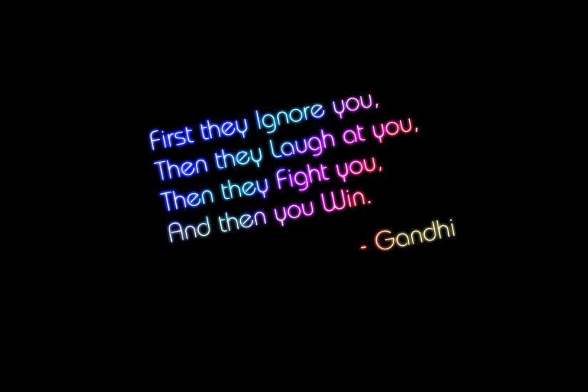 First they ignore you, then they laugh at you, then they fight you,