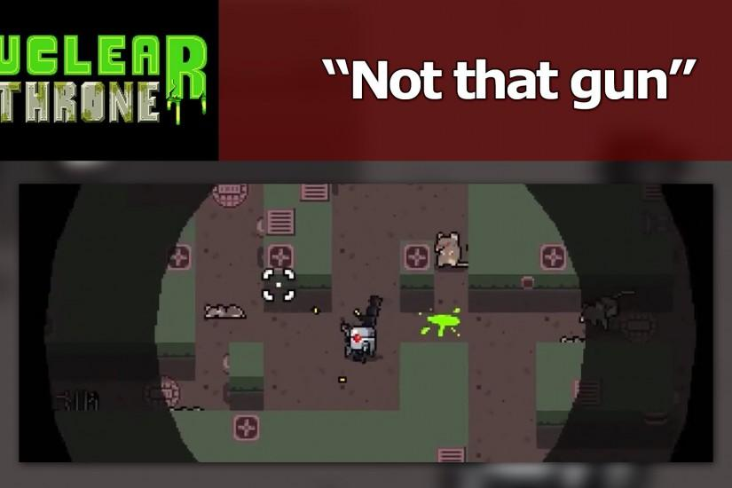 Nuclear Throne - Not that gun