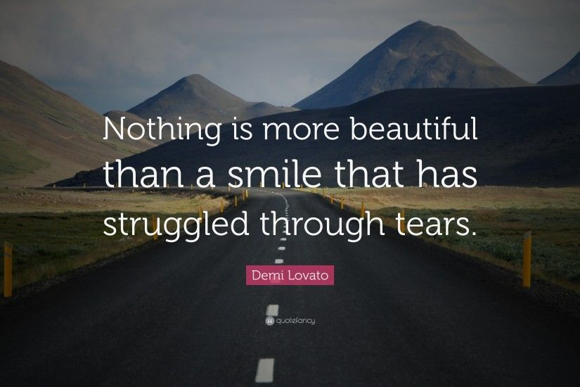 "Smile Quotes: ""Nothing is more beautiful than a smile that has struggled  through tears"