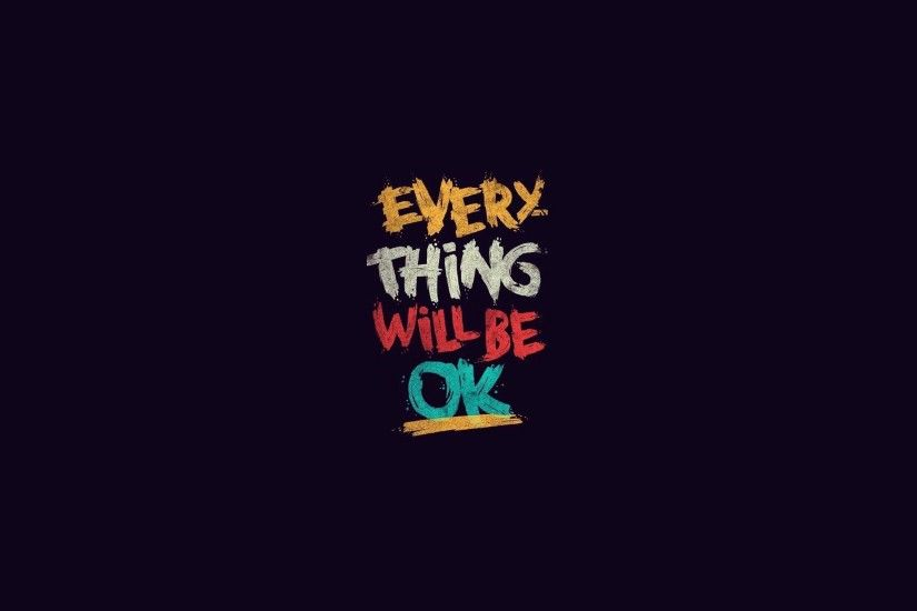 Description: Download Everything will be OK Inspirational wallpaper from the  ...