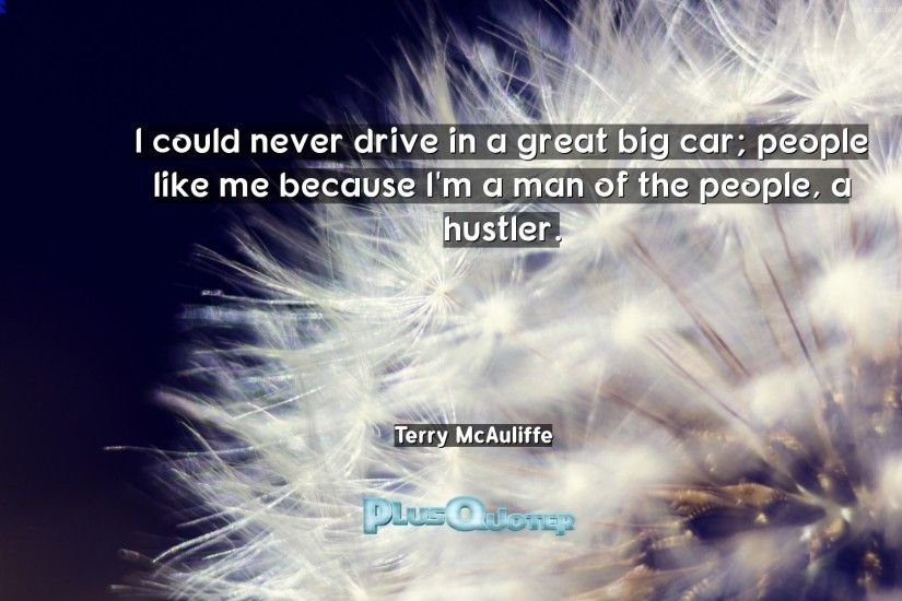 "Download Wallpaper with inspirational Quotes- ""I could never drive in a  great big car"