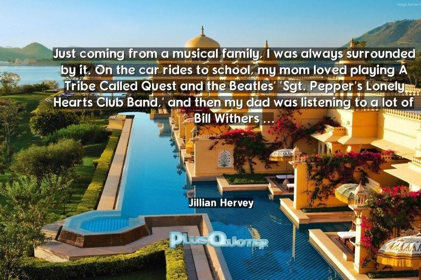 "Download Wallpaper with inspirational Quotes- ""Just coming from a musical  family, I was"