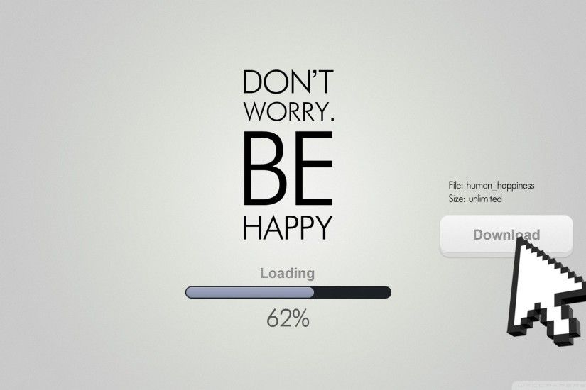 Dont Worry, Be Happy HD Wide Wallpaper for 4K UHD Widescreen desktop &  smartphone