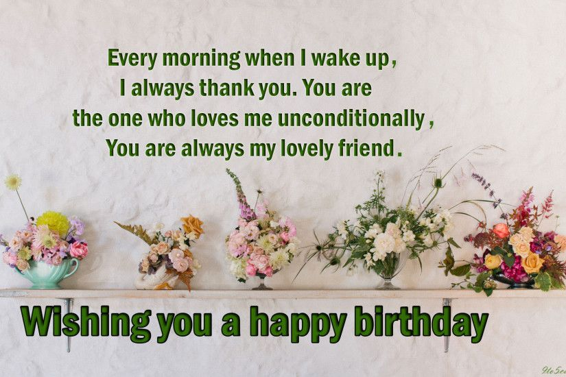 Beautiful Happy Birthday Wishes 2018 Images & Pictures-Your birthday is more  special to me than you, because on this day, i found the most precious  friend ...