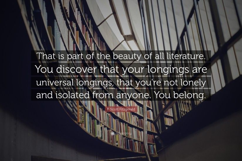 "F. Scott Fitzgerald Quote: ""That is part of the beauty of all literature"