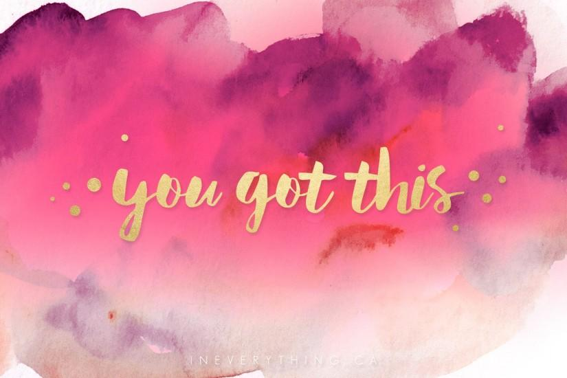 """you got this"" quote - vibrant watercolor with gold text background for  your phone, tablet or desktop."