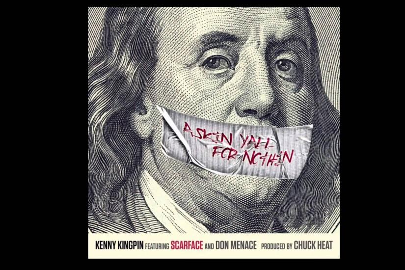 "Kenny Kingpin ""Askin Y'all For Nothin"" Feat. Scarface & Don Menace"