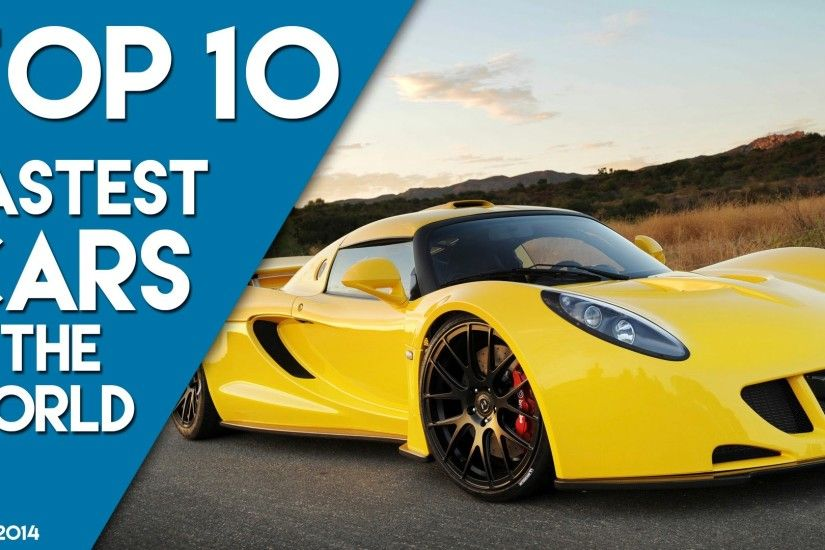 TOP 10 FASTEST CARS IN THE WORLD ( 2014-2015),HIGH SPEED SUPER CARS !······  ғaѕтeѕт car ······ - YouTube