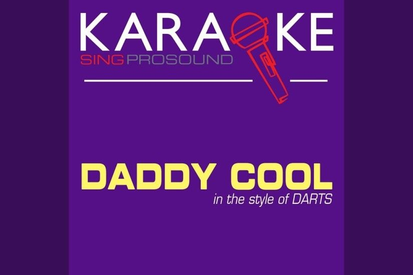 Daddy Cool (In the Style of Darts) (Karaoke with Background Vocal)