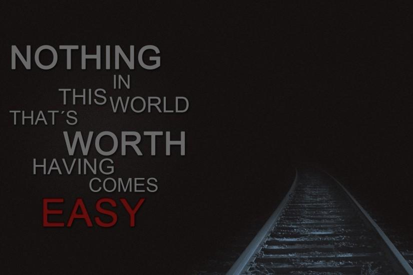 Nothing Easy Best Thoughts and Quotes Wallpapers | HD Wallpapers