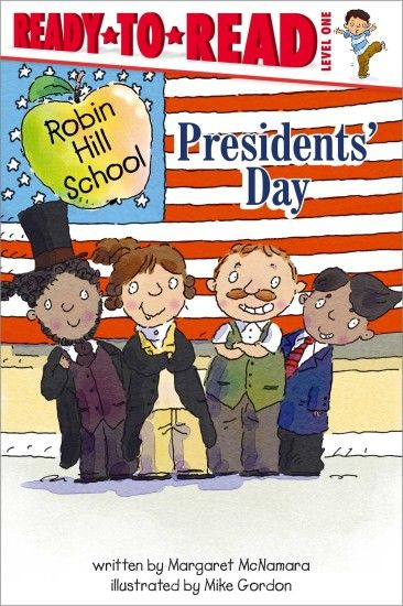 Presidents' Day (Robin Hill School): Margaret McNamara, Mike Gordon:  9781416991700: Amazon.com: Books
