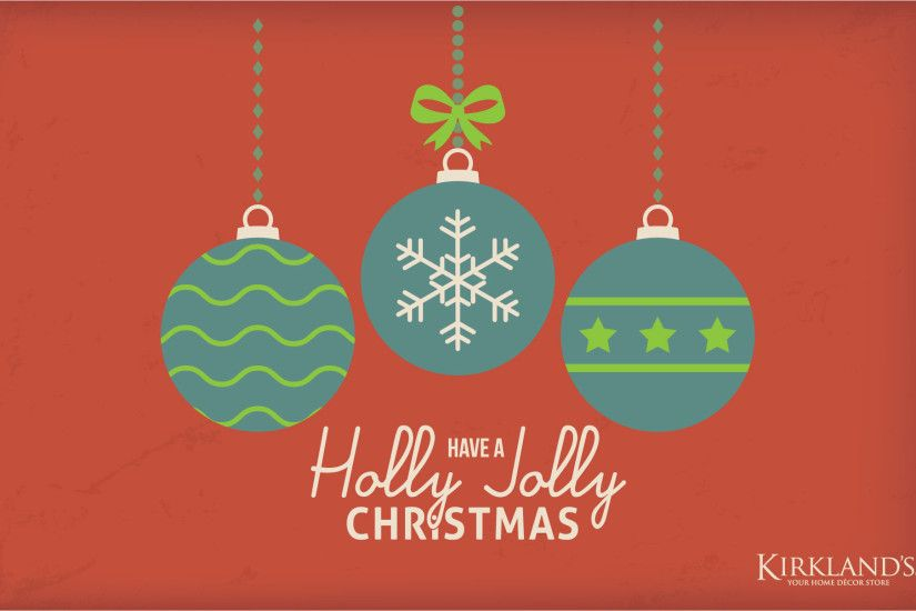 """Have a Holly Jolly Christmas"" Wallpaper Kirkland's Holly Jolly Holiday  Desktop Wallpaper. """