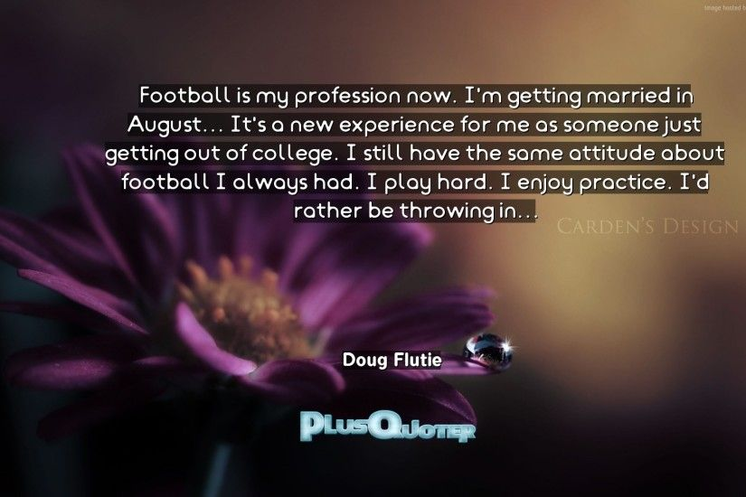 "Download Wallpaper with inspirational Quotes- ""Football is my profession  now. I"