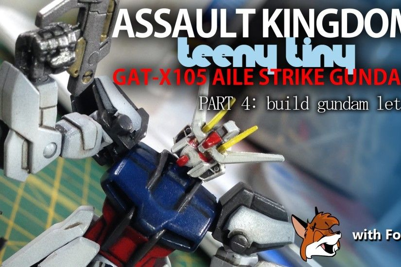 Assault Kingdom Aile Strike Gundam Part 4 - Gundam Build Let's!