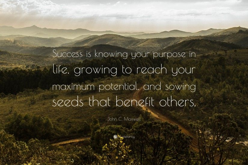 "Success Quotes: ""Success is knowing your purpose in life, growing to reach  your"