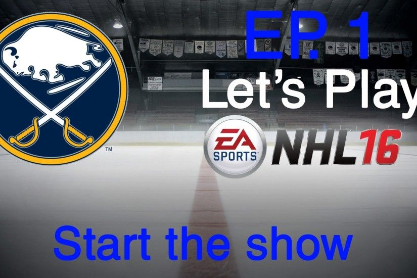 Let's Play NHL 16 -- Buffalo Sabres GM Mode -- Episode 1