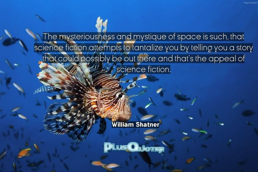 "Download Wallpaper with inspirational Quotes- ""The mysteriousness and  mystique of space is such,"
