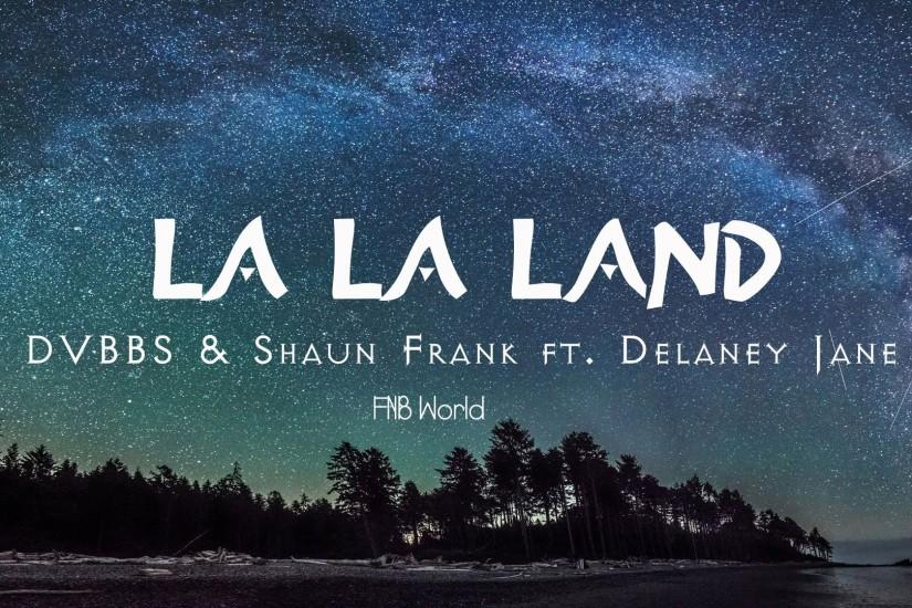 [Lyrics+Vietsub] La La Land - DVBBS & Shaun Frank ft. Delaney Jane (link  below)
