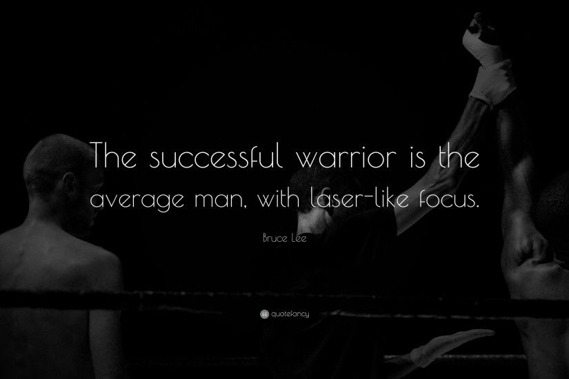 "Success Quotes: ""The successful warrior is the average man, with laser-like"