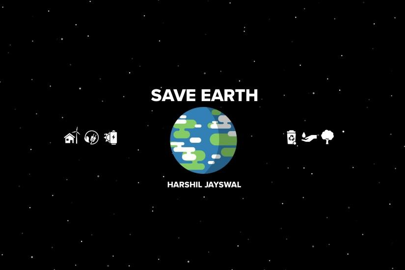 Made a SAVE EARTH wallpaper for my desktop