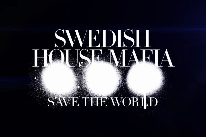 Swedish house mafia house music Sebastian Ingrosso Axwell Steve Angello  text wallpaper | 1920x1080 | 52308 | WallpaperUP
