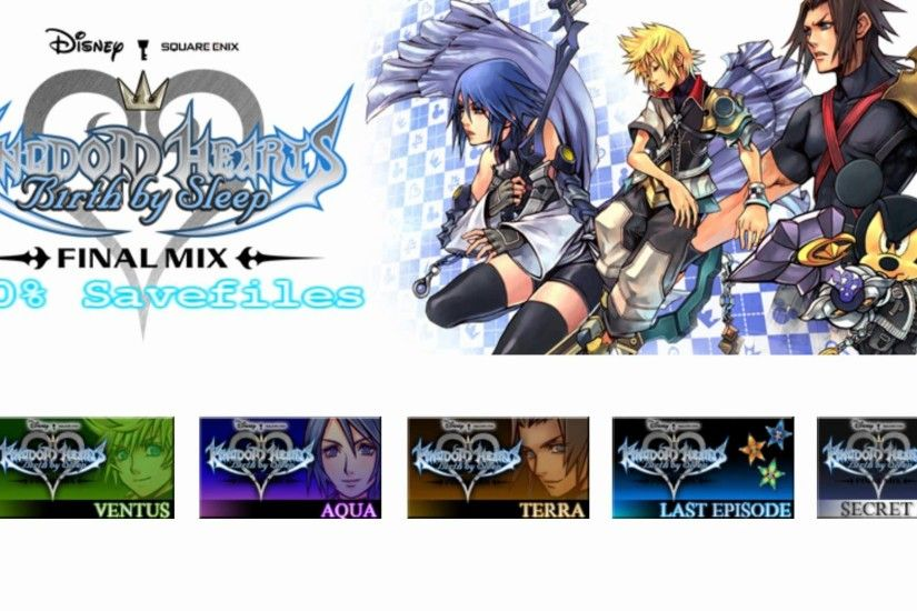 Kingdom Hearts: Birth by Sleep - Final Mix - 100% Savefiles + Download -  YouTube