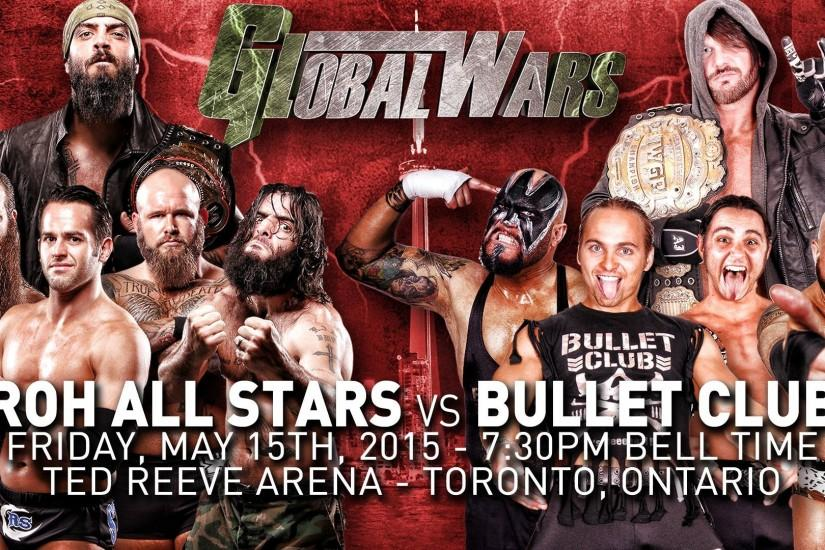 Ring of Honor's Global Wars Night 1 on iPPV, headlined by Bullet Club vs.  ROH All Stars - Between The Ropes