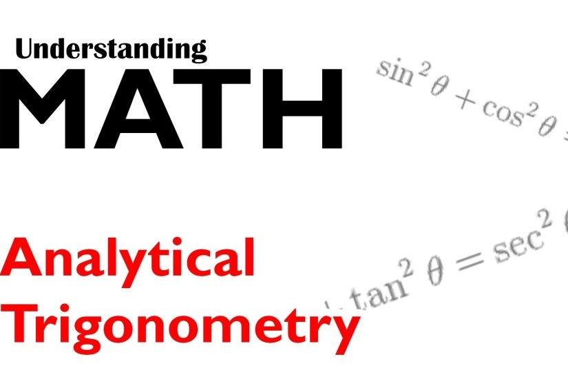 Understanding Math- Analytical Trigonometry