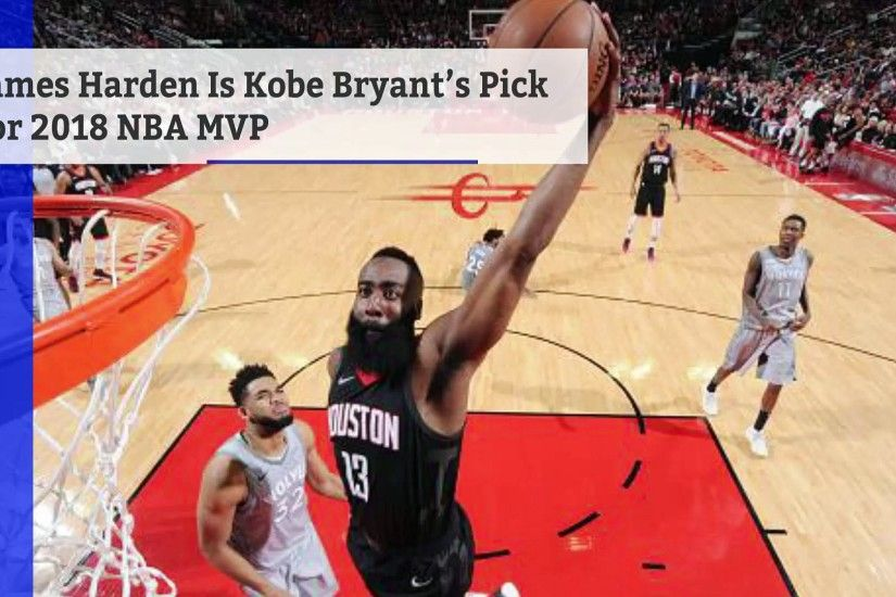 James Harden Is Kobe Bryant's Pick for 2018 NBA MVP
