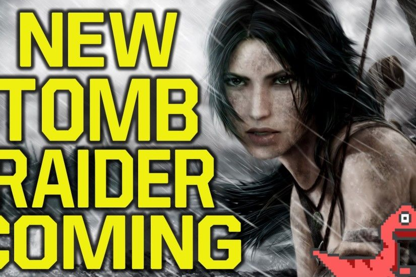 New Tomb Raider game coming - here is why (Tomb Raider 2018)