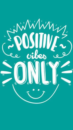 Positive vibes only | <33 | Pinterest | Positive vibes Resultado de imagen  | Wallpapers ...