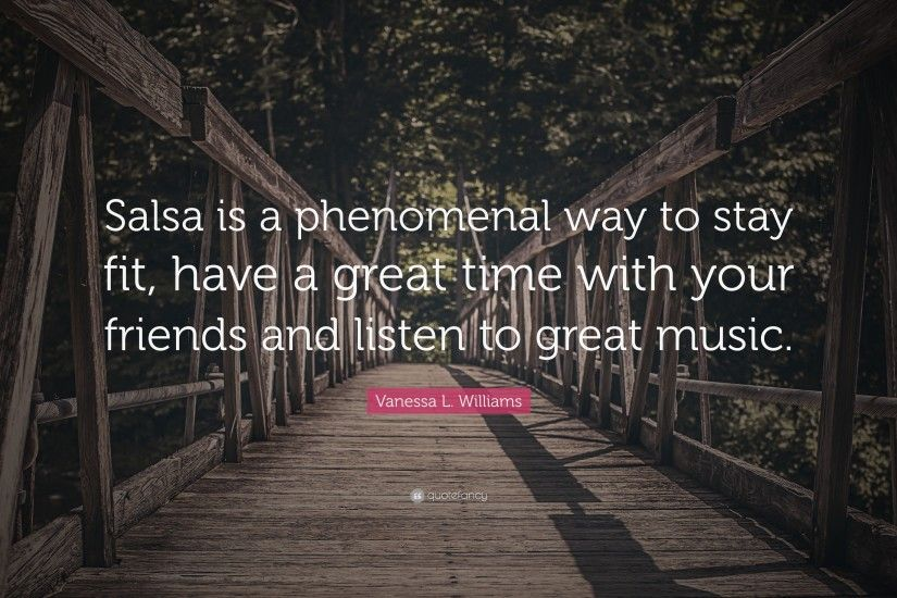 "Vanessa L. Williams Quote: ""Salsa is a phenomenal way to stay fit,"