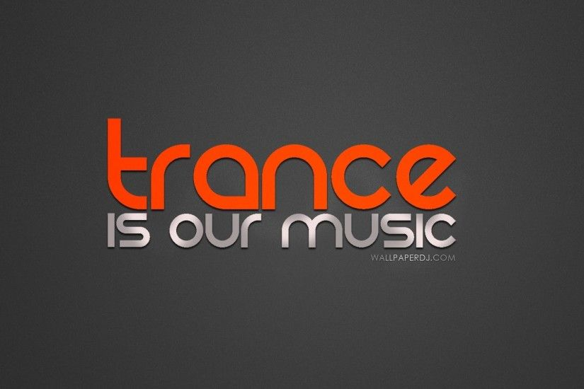 Trance Is Our Music HD and Wide Wallpapers