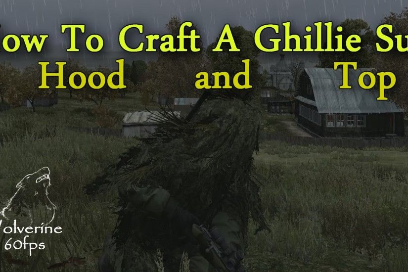 DayZ Standalone How To Craft A Ghillie Suit (Ghillie Hood and Top) - Dayz TV