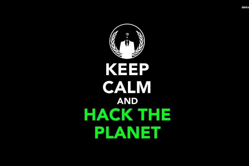 Keep Calm And Hack The Planet Wallpaper
