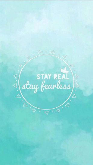 Stay Real Stay Fearless HD Mobile Wallpaper