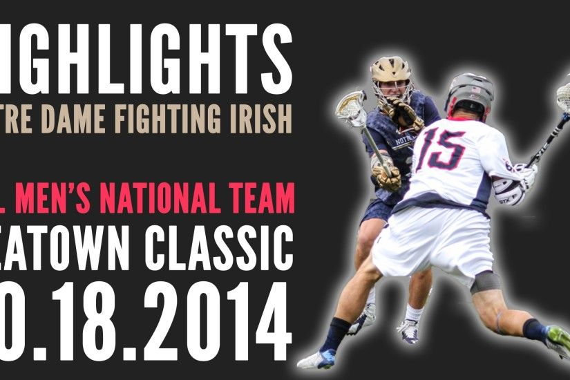 2014 Seatown Classic Highlights - Team USA vs. Notre Dame Men's Lacrosse -  YouTube